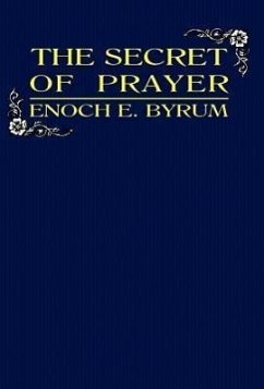 The Secret of Prayer - Byrum, E. E.