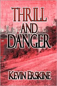 Thrill And Danger - Kevin Erskine