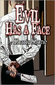Evil Has A Face - Shane Slone
