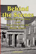 Keckley, Elizabeth: Behind the Scenes - Thirty Years a Slave, and Four Years in the White