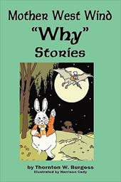 Mother West Wind 'Why' Stories - Burgess, Thornton W. / Cady, Harrison