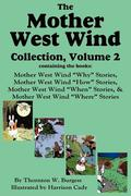 Burgess, Thornton W.: The Mother West Wind Collection, Volume 2, Burgess