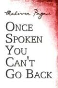 Once Spoken You Can't Go Back