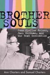 Brother-Souls: John Clellon Holmes, Jack Kerouac, and the Beat Generation - Charters, Ann / Charters, Samuel