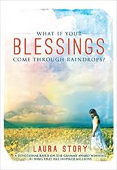 What If Your Blessings Come Through Raindrops - Story, Laura