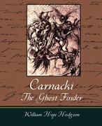 Hodgson, William Hope: Carnacki, The Ghost Finder