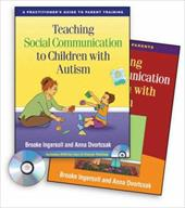 Teaching Social Communication to Children with Autism: A Practitioner's Guide to Parent Training [With DVD and Paperback Book] - Ingersoll, Brooke / Dvortcsak, Anna