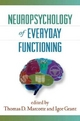 Neuropsychology of Everyday Functioning - Thomas D. Marcotte; Igor Grant