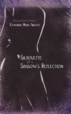 Silhouette of a Shadow's Reflection - Arroyo, Katharina Maria