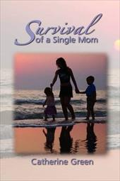 Survival of a Single Mom - Green, Catherine