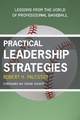 Practical Leadership Strategies - Robert Palestini