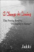 "A Change Is Coming: The Poetic Reality ""Humanity's Honor"""