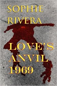 Love's Anvil 1969 - Sophie Rivera