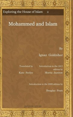 Mohammed and Islam - Goldziher, Ignaz Seelye, Kate Jastrow, Morris Jr.
