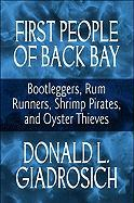First People of Back Bay: Bootleggers, Rum Runners, Shrimp Pirates, and Oyster Thieves
