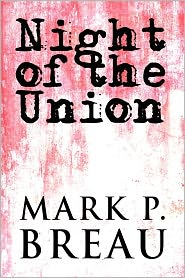 Night Of The Union - Mark P. Breau