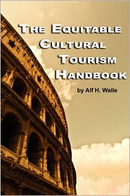 The Equitable Cultural Tourism Handbook (Pb) - Alf H. Walle
