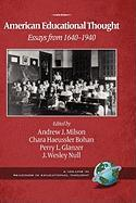 American Educational Thought: Essays from 1640-1940 (2nd Edition) (Hc)