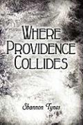 Where Providence Collides
