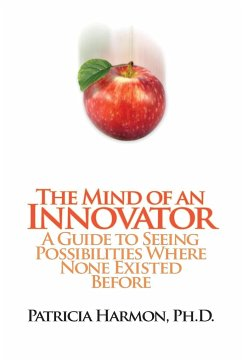 The Mind of an Innovator - Harmon Ph. D. , Patricia