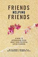 Friends Helping Friends: A Guide to Approaching Peers about Their Potential Eating Disorder