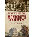 The American Revolution in Monmouth County - Michael S Adelberg