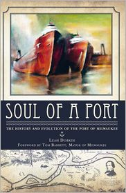 Soul of a Port: The History and Evolution of the Port of Milwaukee - Leah Dobkin