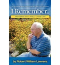 I Remember... - Robert William Lawrenz