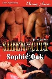 Siren in the City [Texas Sirens 2] (Siren Publishing Menage Amour) - Oak, Sophie
