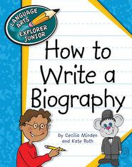 How to Write a Biography - Cecilia Minden, Kate Roth
