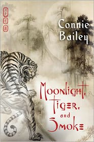 Moonlight, Tiger, and Smoke - Connie Bailey