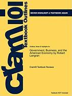 Outlines & Highlights for Government, Business, and the American Economy by Robert Langran, ISBN: 9780742553231
