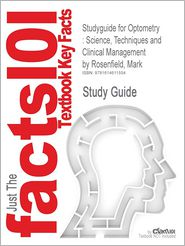 Studyguide for Optometry: Science, Techniques and Clinical Management by Rosenfield, Mark, ISBN 9780750687782 - Cram101 Textbook Reviews