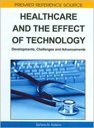 Healthcare And The Effect Of Technology - Stefane M. Kabene