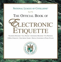 The Official Book of Electronic Etiquette - National League of Junior Cotillions Winters, Charles Winters, Anne