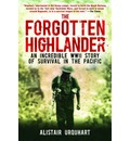 The Forgotten Highlander - Alistair Urquhart