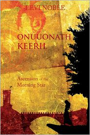 Onuuonath Keeril: Ascension of the Morning Star - Levi Noble