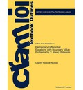 Outlines & Highlights for Elementary Differential Equations with Boundary Value Problems by C. Henry Edwards - Cram101 Textbook Reviews