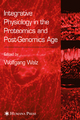 Integrative Physiology in the Proteomics and Post-genomics Age - Wolfgang Walz
