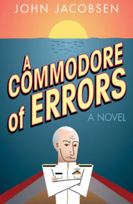 A Commodore of Errors: A Novel - John Jacobsen
