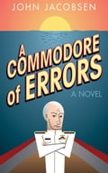 A Commodore of Errors - John Jacobsen