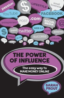 The Power of Influence: The Easy Way to Make Money Online - Prout, Sarah