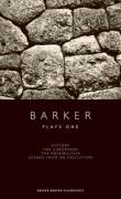 Howard Barker: Plays One: Victory, the Europeans, the Possibilites, Scenes from an Execution