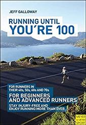 Running Until You're 100 - Galloway, Jeff