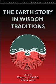 The Earth Story in Wisdom Traditions (Earth Bible Volume 3)