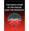 The Earth Story in the Psalms and the Prophets - Norman C. Habel