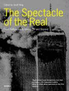 The Spectacle of the Real: From Hollywood to Reality TV and Beyond