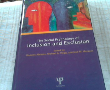 Social Psychology of Inclusion and Exclusion - Abrams, Dominic, Michael A. Hogg and Jose Marques