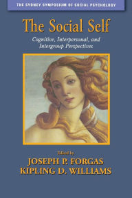 Social Self: Cognitive, Interpersonal and Intergroup Perspectives - Joseph P. Forgas