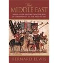 The Middle East: 2000 Years Of History From The Birth Of Christia - Bernard Lewis